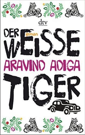 Der weiße Tiger_Aravind Adiga